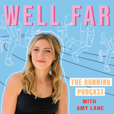 WELL FAR The Running Podcast with Amy Lane